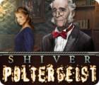Shiver: Poltergeist game