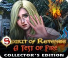 Spirit of Revenge: A Test of Fire Collector's Edition game