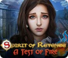 Spirit of Revenge: A Test of Fire game
