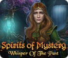 Spirits of Mystery: Whisper of the Past game