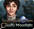 Stranded Dreamscapes: Deadly Moonlight game