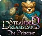 Stranded Dreamscapes: The Prisoner game