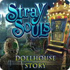 Stray Souls: Dollhouse Story game