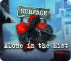 Surface: Alone in the Mist game