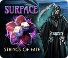 Surface: Strings of Fate game