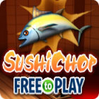 SushiChop - Free To Play game