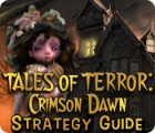 Tales of Terror: Crimson Dawn Strategy Guide game
