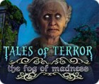 Tales of Terror: The Fog of Madness game