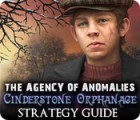 The Agency of Anomalies: Cinderstone Orphanage Strategy Guide game