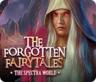 The Forgotten Fairytales: The Spectra World game