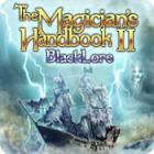 The Magician's Handbook II: BlackLore game