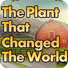 The Plant That Changes The World game