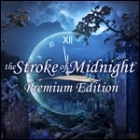 The Stroke of Midnight Premium Edition game