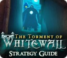 The Torment of Whitewall Strategy Guide game