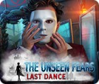 The Unseen Fears: Last Dance game