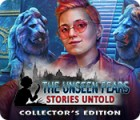 The Unseen Fears: Stories Untold Collector's Edition game