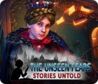 The Unseen Fears: Stories Untold game