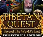 Tibetan Quest: Beyond the World's End Collector's Edition game