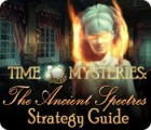 Time Mysteries: The Ancient Spectres Strategy Guide game