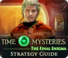 Time Mysteries: The Final Enigma Strategy Guide game