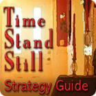 Time Stand Still Strategy Guide game