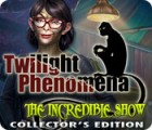Twilight Phenomena: The Incredible Show Collector's Edition game