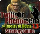Twilight Phenomena: The Lodgers of House 13 Strategy Guide game