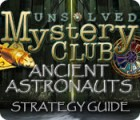 Unsolved Mystery Club: Ancient Astronauts Strategy Guide game