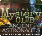 Unsolved Mystery Club: Ancient Astronauts Collector's Edition game