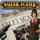 Valerie Porter and the Scarlet Scandal game