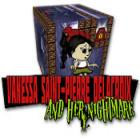Vanessa Saint-Pierre Delacroix, and Her Nightmare game