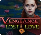 Vengeance: Lost Love game