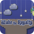 Wake The Royalty game