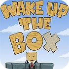 Wake Up The Box game